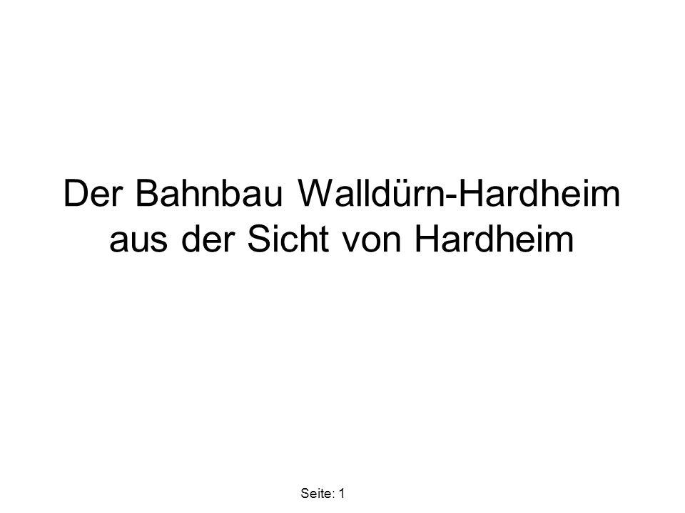 Seite: 22 Geschichte der Linie Walldürn – Höpfingen - Hardheim -Königheim – Tauberbischofsheim 1880 - Hardheim war Mitglied im Eisenbahnausschuss in Tauberbischofsheim 1899 - Die Streckenführung Walldürn Hardheim wurde vom Landtag genehmigt.