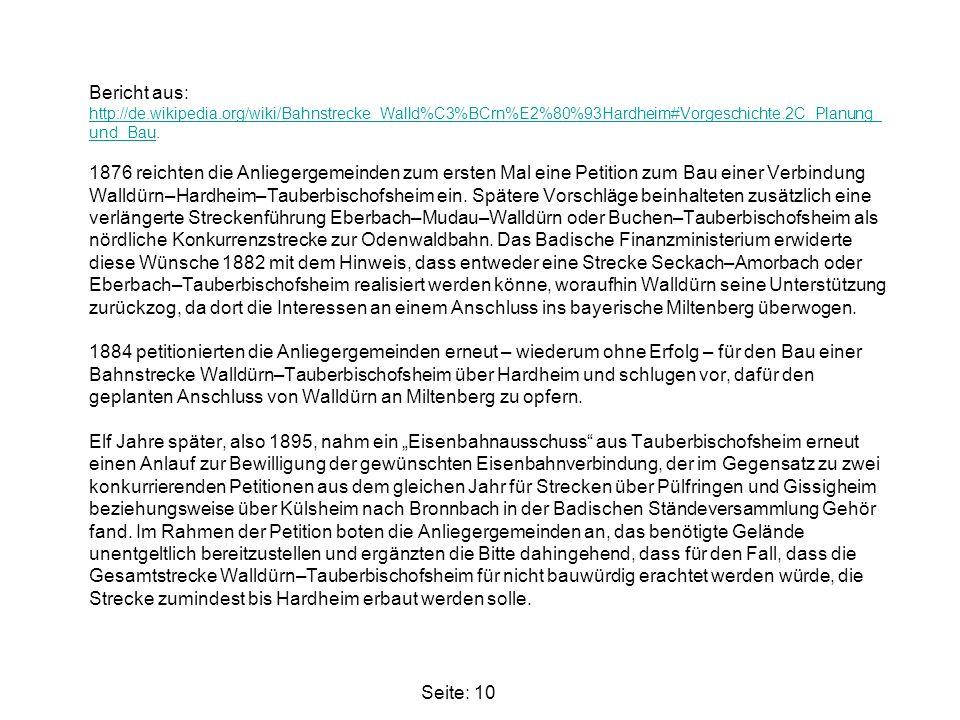 Bericht aus: http://de.wikipedia.org/wiki/Bahnstrecke_Walld%C3%BCrn%E2%80%93Hardheim#Vorgeschichte.2C_Planung_ und_Bau. 1876 reichten die Anliegergeme