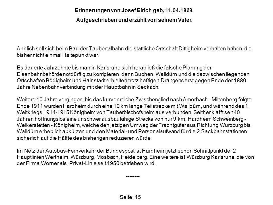Ähnlich soll sich beim Bau der Taubertalbahn die stattliche Ortschaft Dittigheim verhalten haben, die bisher nicht einmal Haltepunkt war. Es dauerte J
