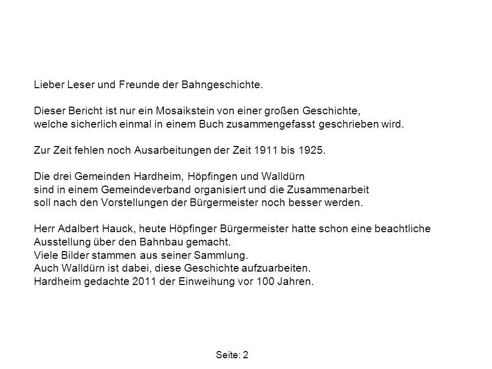Seite: 23 Geschichte der Linie Walldürn – Höpfingen - Hardheim -Königheim – Tauberbischofsheim 1910 - Die Hardheimer Geschäftswelt begann sich neu zu orientieren und stellten sich auf die kommende Bahn ein.