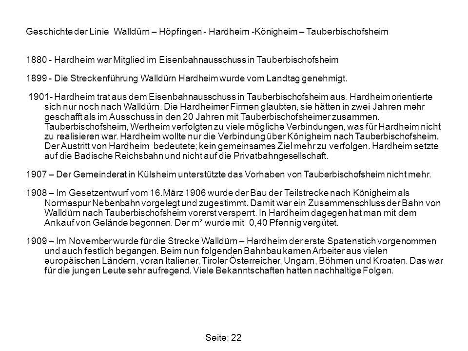 Seite: 22 Geschichte der Linie Walldürn – Höpfingen - Hardheim -Königheim – Tauberbischofsheim 1880 - Hardheim war Mitglied im Eisenbahnausschuss in T