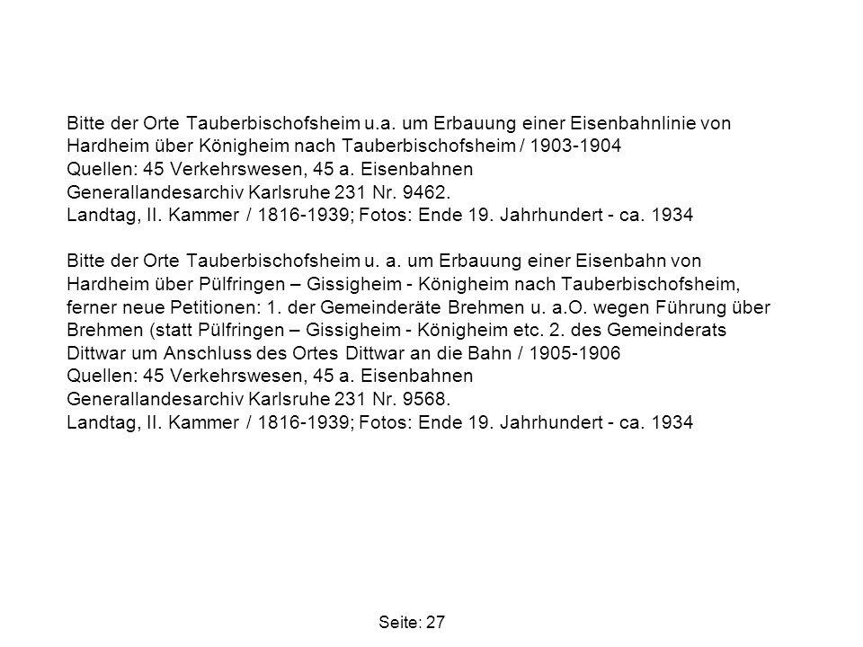 Bitte der Orte Tauberbischofsheim u.a. um Erbauung einer Eisenbahnlinie von Hardheim über Königheim nach Tauberbischofsheim / 1903-1904 Quellen: 45 Ve