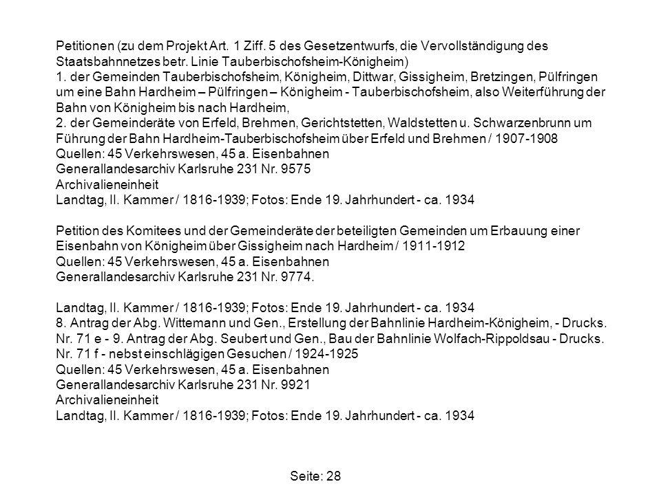 Petitionen (zu dem Projekt Art. 1 Ziff. 5 des Gesetzentwurfs, die Vervollständigung des Staatsbahnnetzes betr. Linie Tauberbischofsheim-Königheim) 1.
