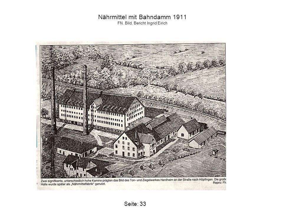 Seite: 33 Nährmittel mit Bahndamm 1911 FN. Bild, Bericht Ingrid Eirich