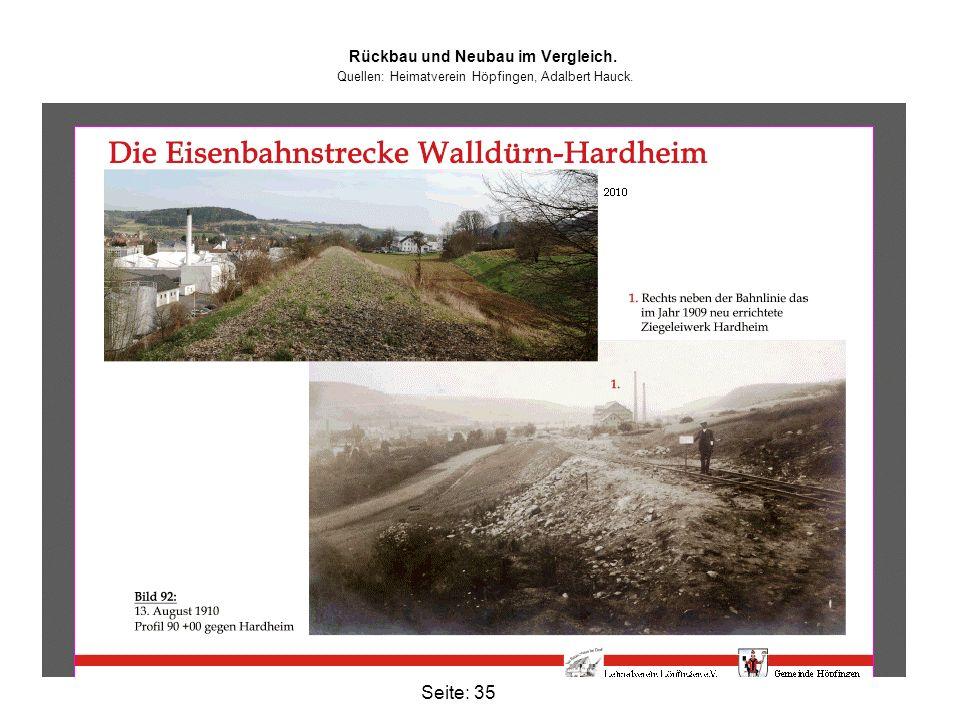 Seite: 35 Rückbau und Neubau im Vergleich. Quellen: Heimatverein Höpfingen, Adalbert Hauck.