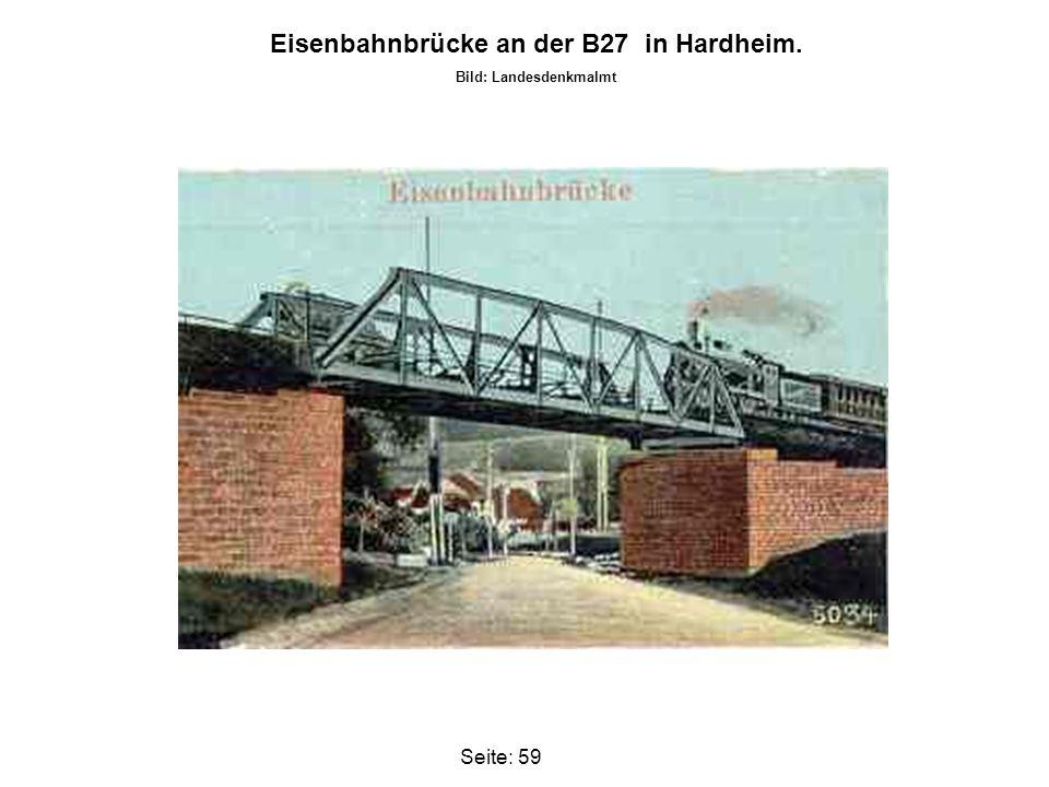 Eisenbahnbrücke an der B27 in Hardheim. Bild: Landesdenkmalmt Seite: 59