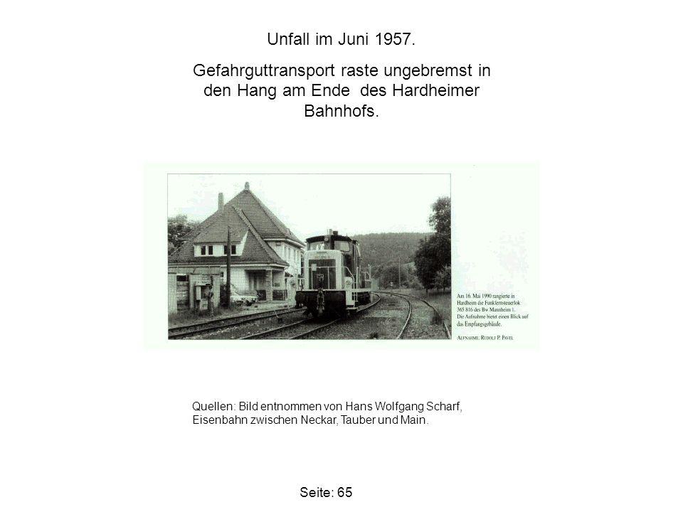 Seite: 65 Unfall im Juni 1957. Gefahrguttransport raste ungebremst in den Hang am Ende des Hardheimer Bahnhofs. Quellen: Bild entnommen von Hans Wolfg