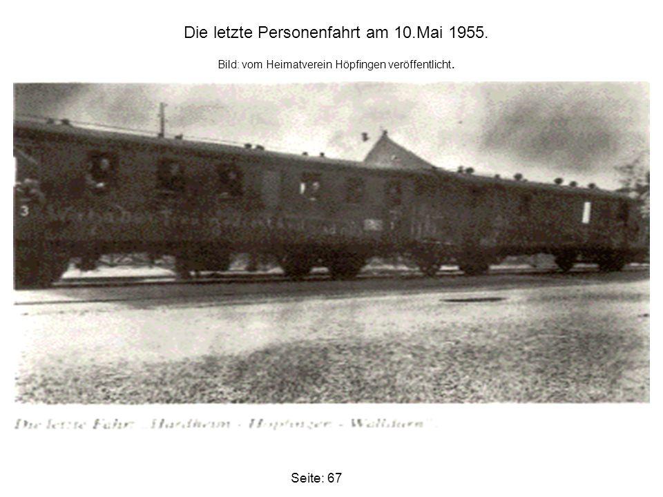 Seite: 67 Die letzte Personenfahrt am 10.Mai 1955. Bild: vom Heimatverein Höpfingen veröffentlicht.