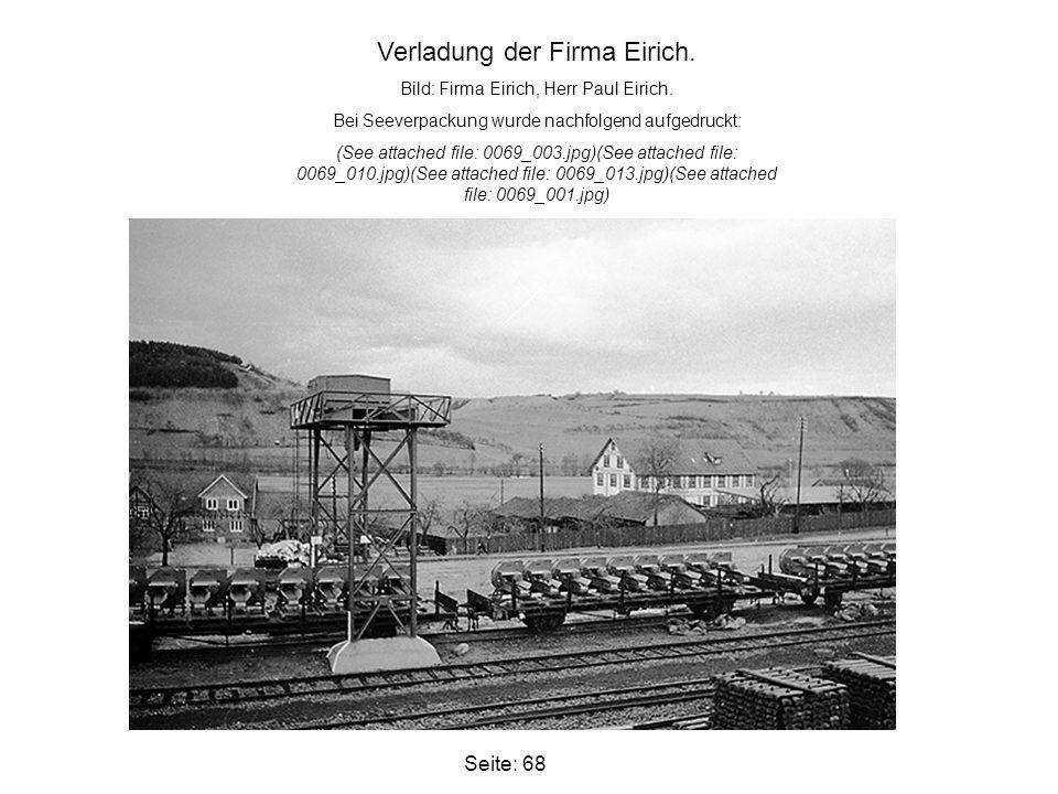 Seite: 68 Verladung der Firma Eirich. Bild: Firma Eirich, Herr Paul Eirich. Bei Seeverpackung wurde nachfolgend aufgedruckt: (See attached file: 0069_