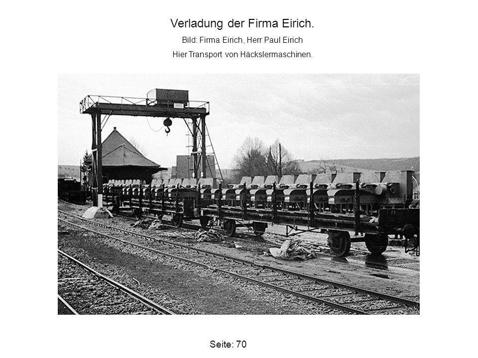 Seite: 70 Verladung der Firma Eirich. Bild: Firma Eirich, Herr Paul Eirich Hier Transport von Häckslermaschinen.