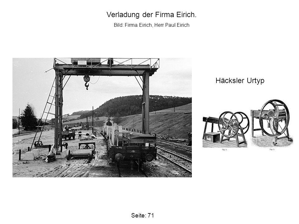 Seite: 71 Verladung der Firma Eirich. Bild: Firma Eirich, Herr Paul Eirich Häcksler Urtyp
