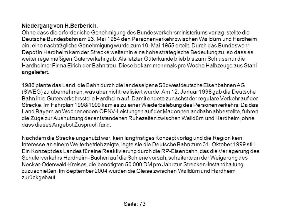 Niedergang von H.Berberich. Ohne dass die erforderliche Genehmigung des Bundesverkehrsministeriums vorlag, stellte die Deutsche Bundesbahn am 23. Mai