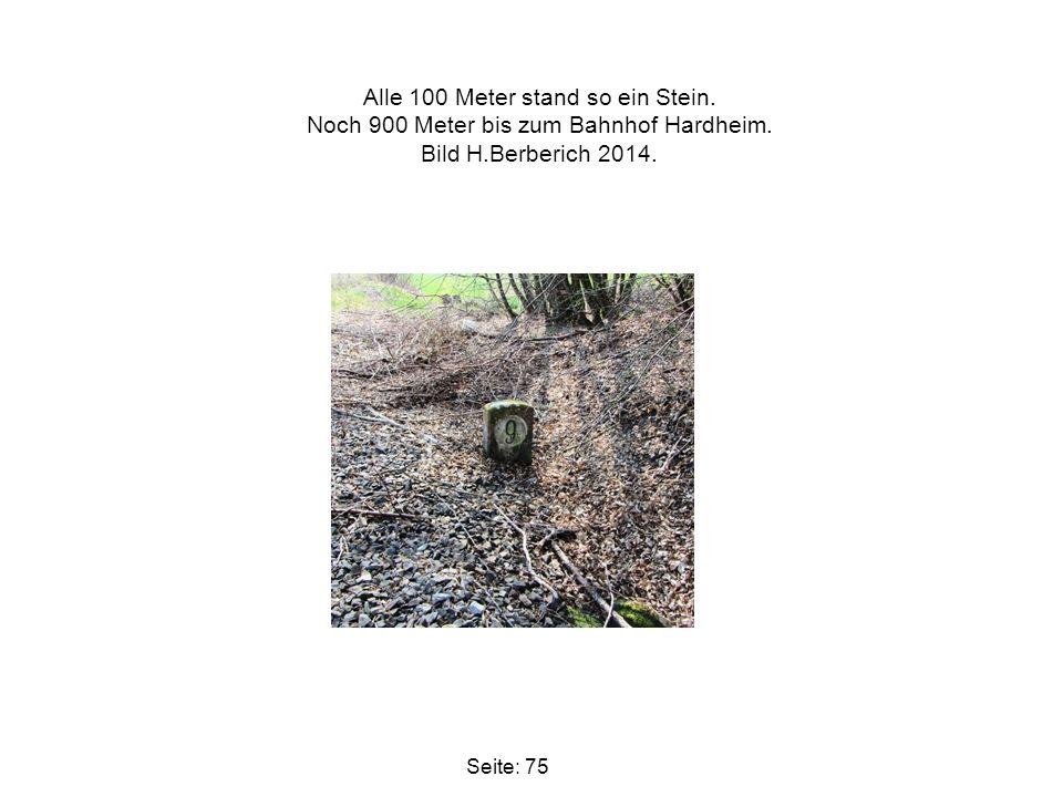 Alle 100 Meter stand so ein Stein. Noch 900 Meter bis zum Bahnhof Hardheim. Bild H.Berberich 2014. Seite: 75