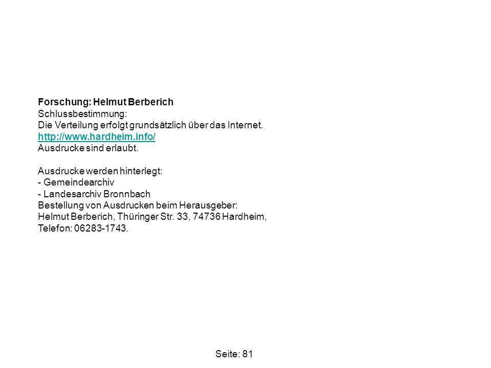 Seite: 81 Forschung: Helmut Berberich Schlussbestimmung: Die Verteilung erfolgt grundsätzlich über das Internet. http://www.hardheim.info/ Ausdrucke s
