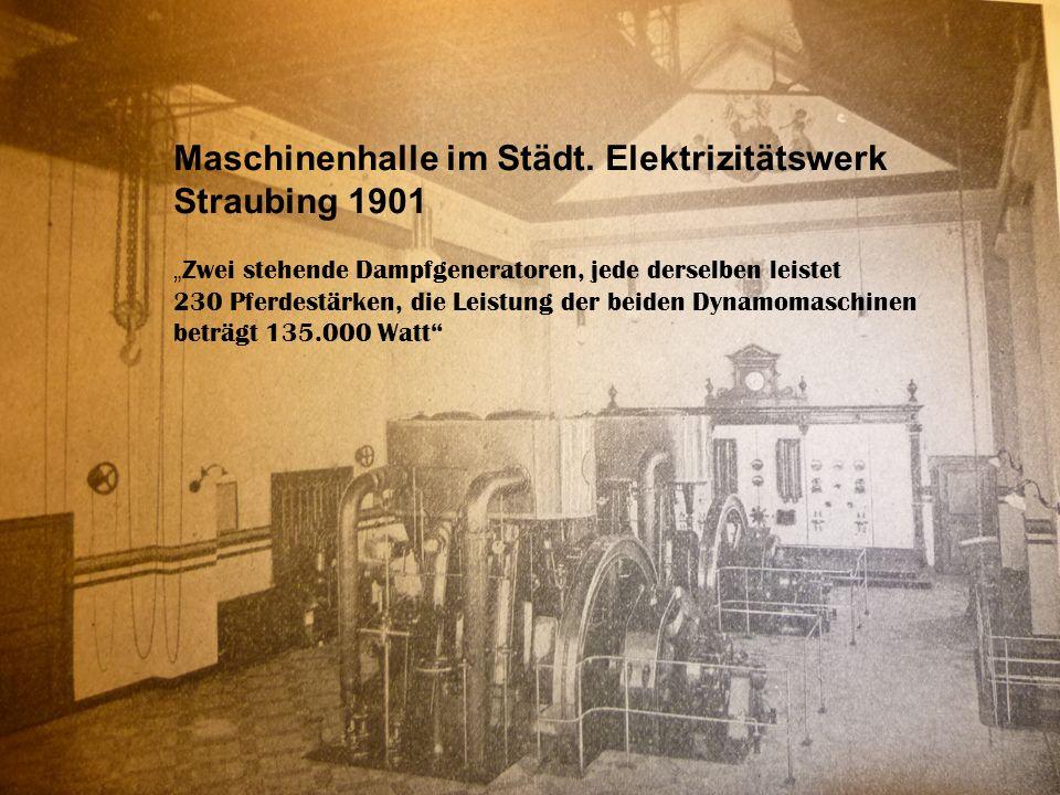 """Maschinenhalle im Städt. Elektrizitätswerk Straubing 1901 """" Zwei stehende Dampfgeneratoren, jede derselben leistet 230 Pferdestärken, die Leistung der"""