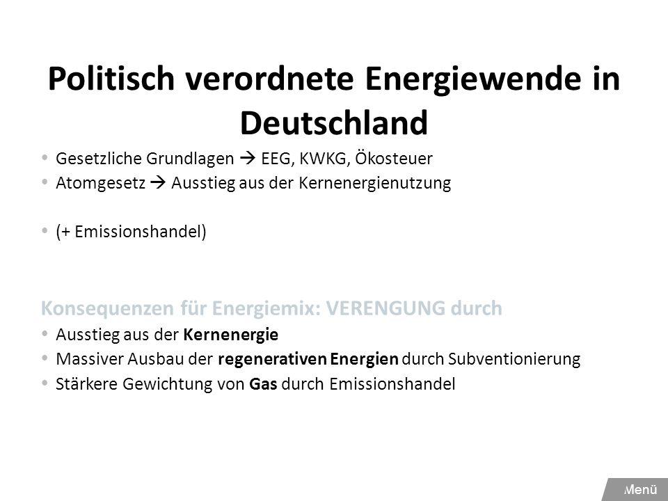 Politisch verordnete Energiewende in Deutschland  Gesetzliche Grundlagen  EEG, KWKG, Ökosteuer  Atomgesetz  Ausstieg aus der Kernenergienutzung 