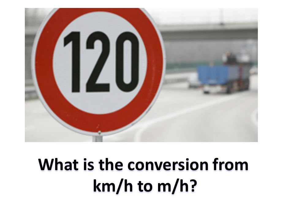 What is the conversion from km/h to m/h?