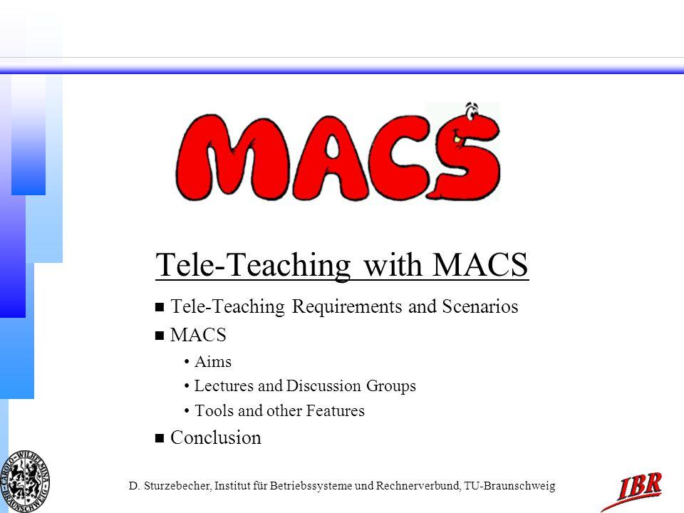 D. Sturzebecher, Institut für Betriebssysteme und Rechnerverbund, TU-Braunschweig Tele-Teaching with MACS n Tele-Teaching Requirements and Scenarios n