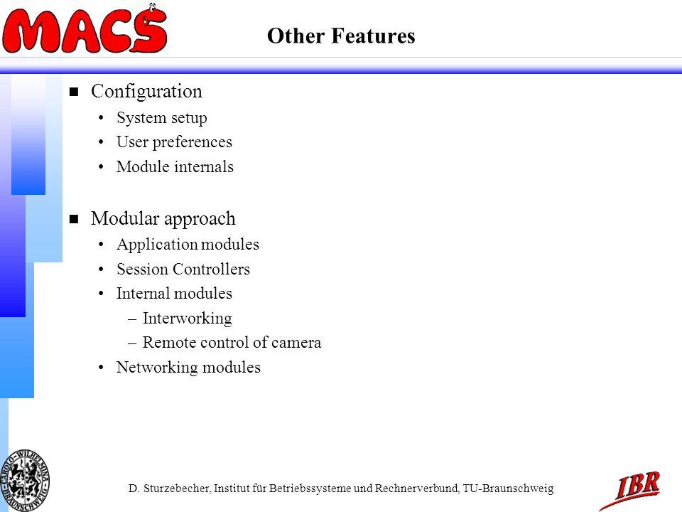 D. Sturzebecher, Institut für Betriebssysteme und Rechnerverbund, TU-Braunschweig Other Features n Configuration System setup User preferences Module