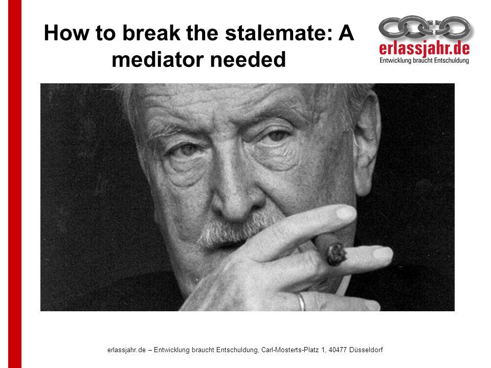 How to break the stalemate: A mediator needed erlassjahr.de – Entwicklung braucht Entschuldung, Carl-Mosterts-Platz 1, 40477 Düsseldorf