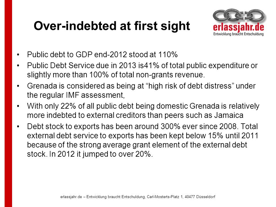 Over-indebted at first sight Public debt to GDP end-2012 stood at 110% Public Debt Service due in 2013 is41% of total public expenditure or slightly more than 100% of total non-grants revenue.