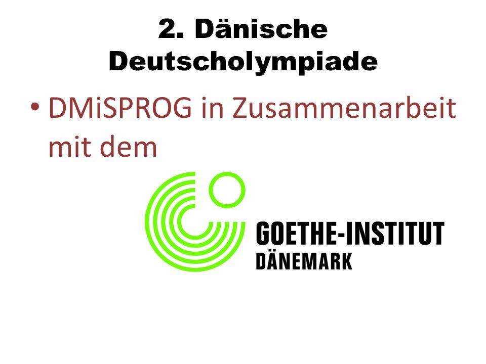 2. Dänische Deutscholympiade DMiSPROG in Zusammenarbeit mit dem
