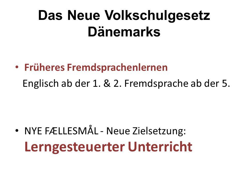 Das Neue Volkschulgesetz Dänemarks Früheres Fremdsprachenlernen Englisch ab der 1.