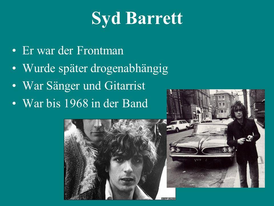 Er schrieb die meistens Songs Er war Sänger und E-Bass Er blieb bis 1985 Roger Walters