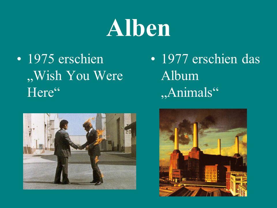 """Alben 1975 erschien """"Wish You Were Here"""" 1977 erschien das Album """"Animals"""""""