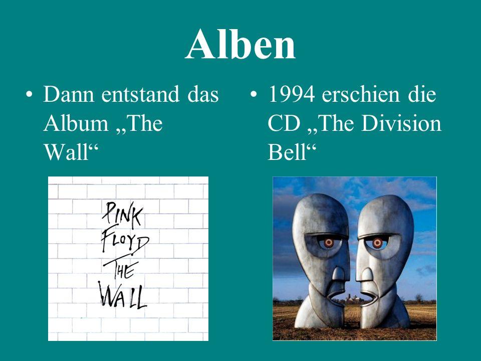 """Alben Dann entstand das Album """"The Wall"""" 1994 erschien die CD """"The Division Bell"""""""