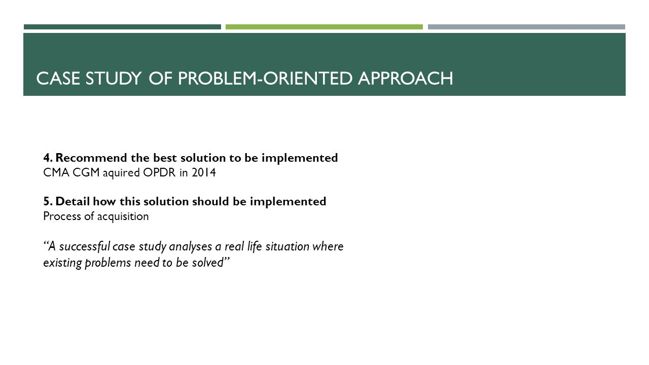 CASE STUDY OF PROBLEM-ORIENTED APPROACH 4.