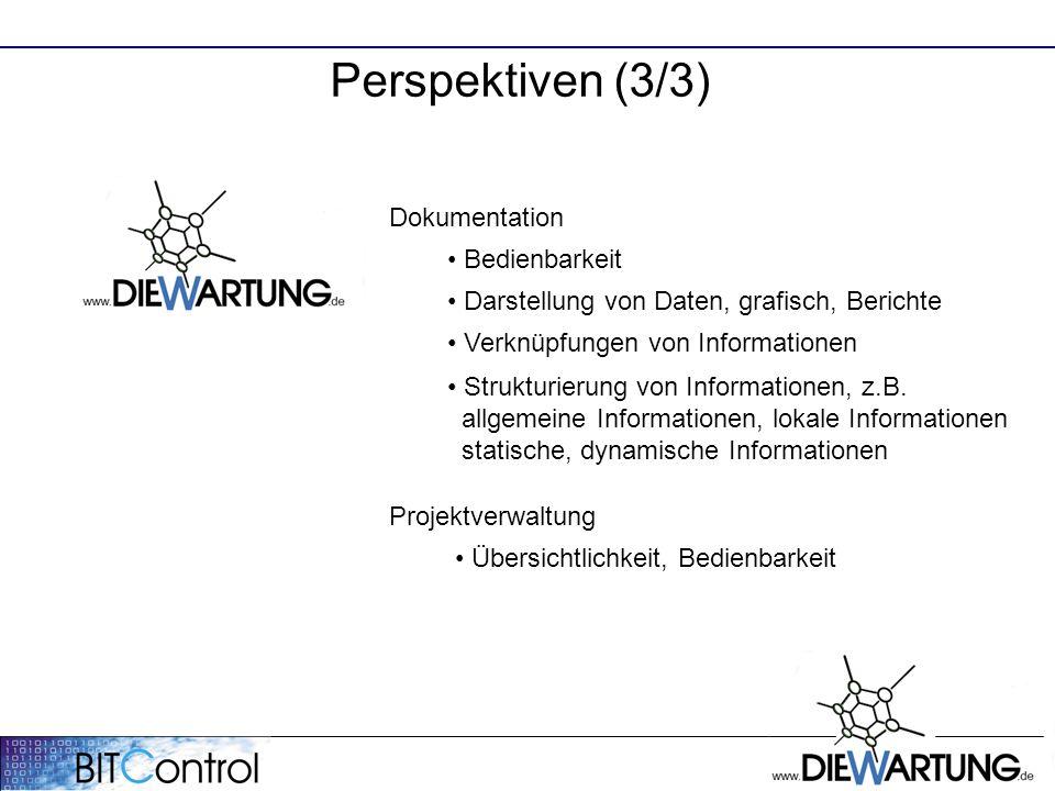 Dokumentation Projektverwaltung Bedienbarkeit Darstellung von Daten, grafisch, Berichte Verknüpfungen von Informationen Strukturierung von Informationen, z.B.
