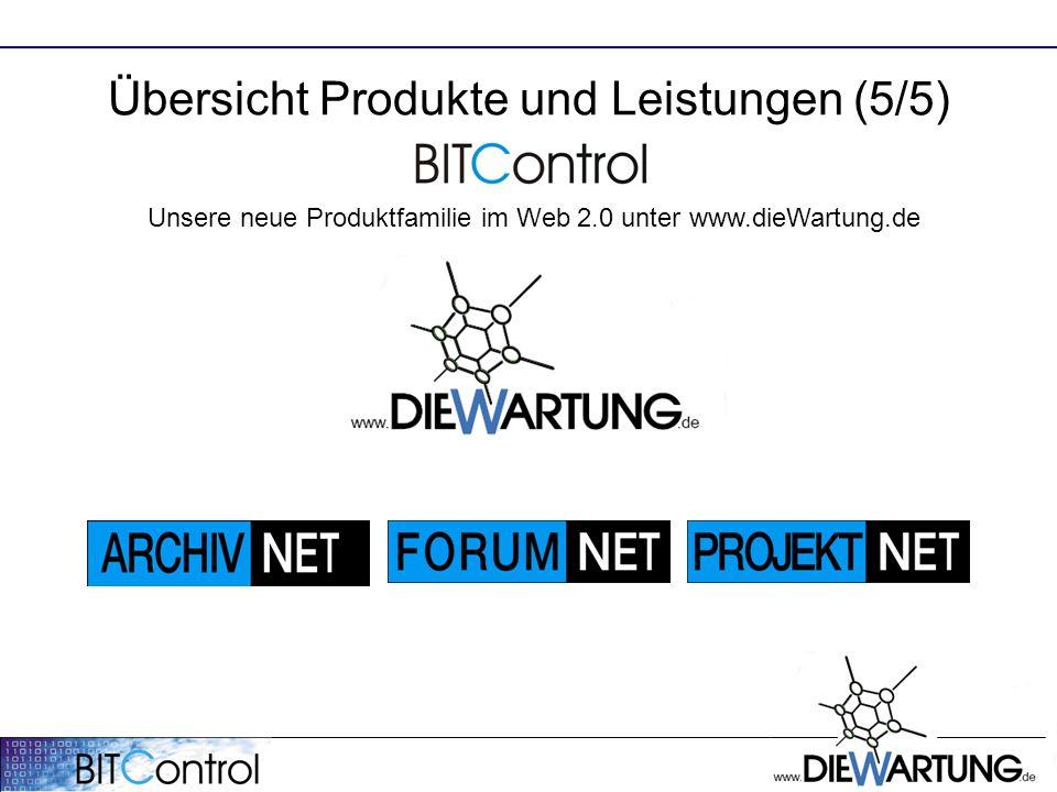 Übersicht Produkte und Leistungen (5/5) Unsere neue Produktfamilie im Web 2.0 unter www.dieWartung.de
