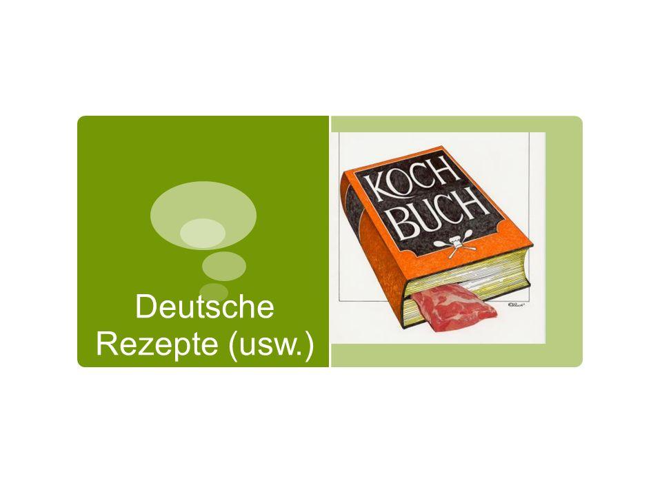 Deutsche Rezepte (usw.)