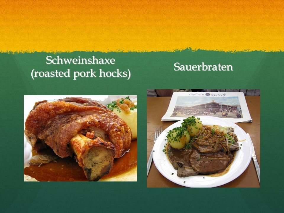 Schweinshaxe (roasted pork hocks) Sauerbraten