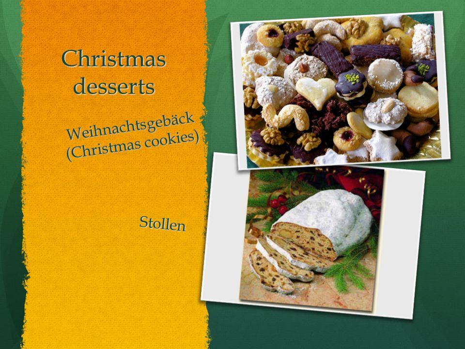 Christmas desserts Weihnachtsgebäck (Christmas cookies) Stollen
