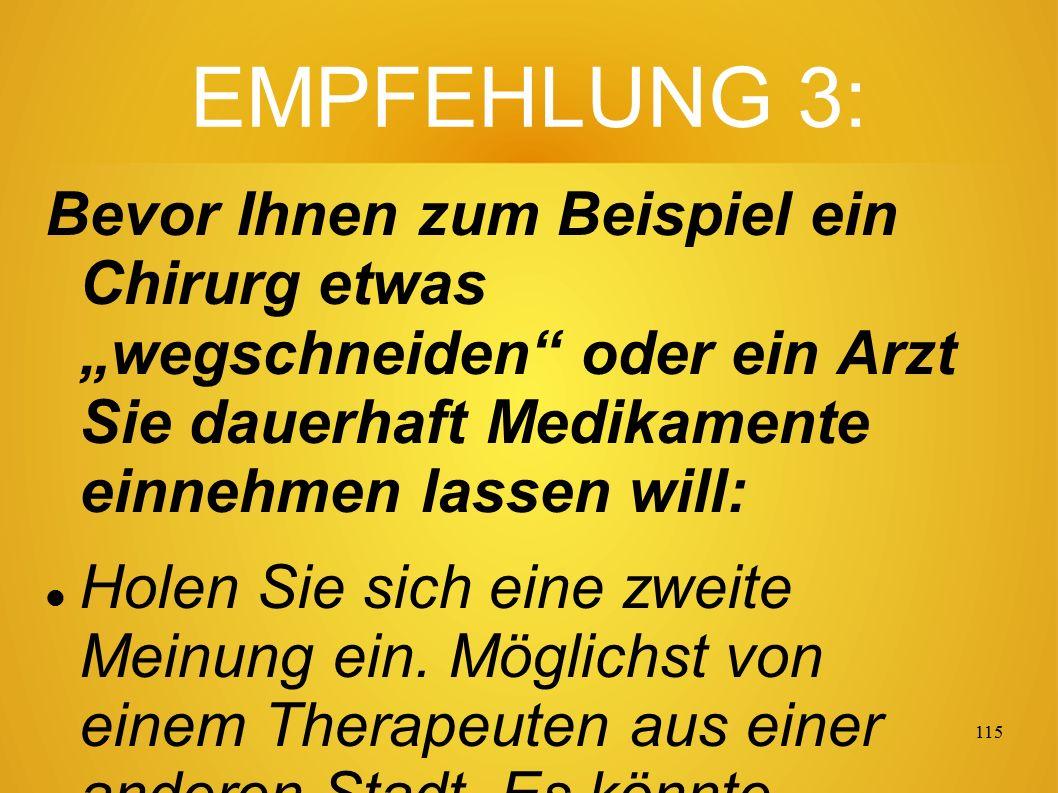 114 EMPFEHLUNG 2: Hören Sie auf, ein bequemer Patient zu sein.