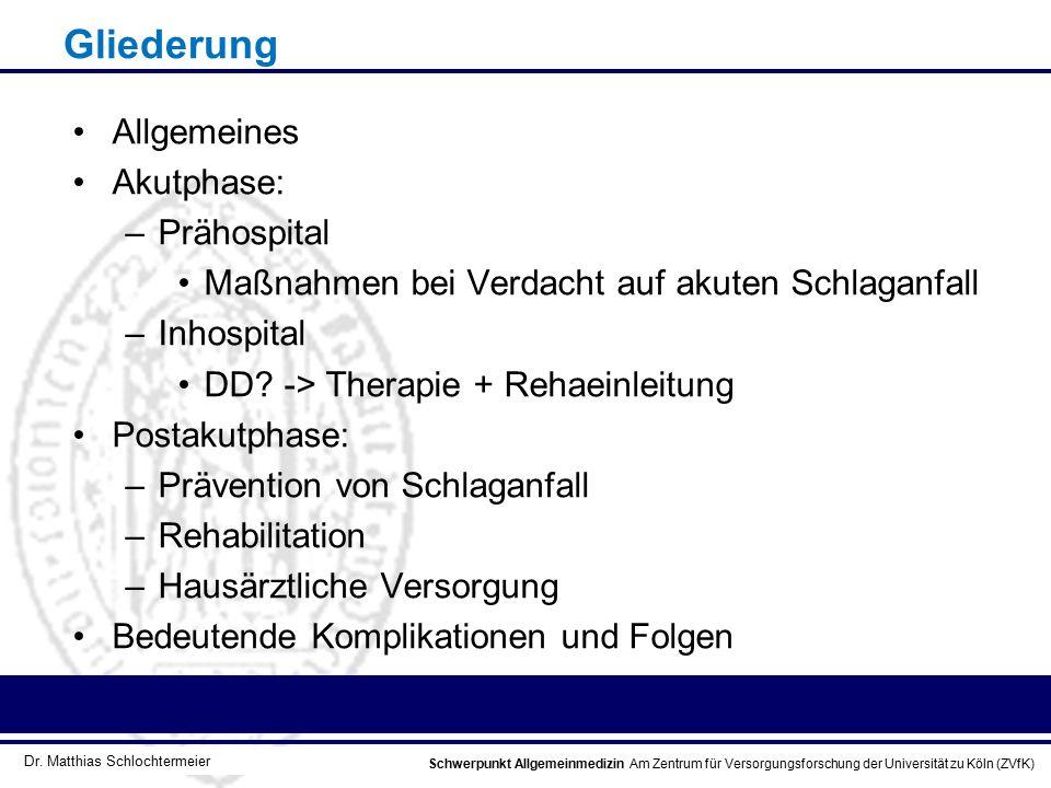 Schwerpunkt Allgemeinmedizin Am Zentrum für Versorgungsforschung der Universität zu Köln (ZVfK) © Prof. Dr. J.W. Robertz Gliederung Allgemeines Akutph