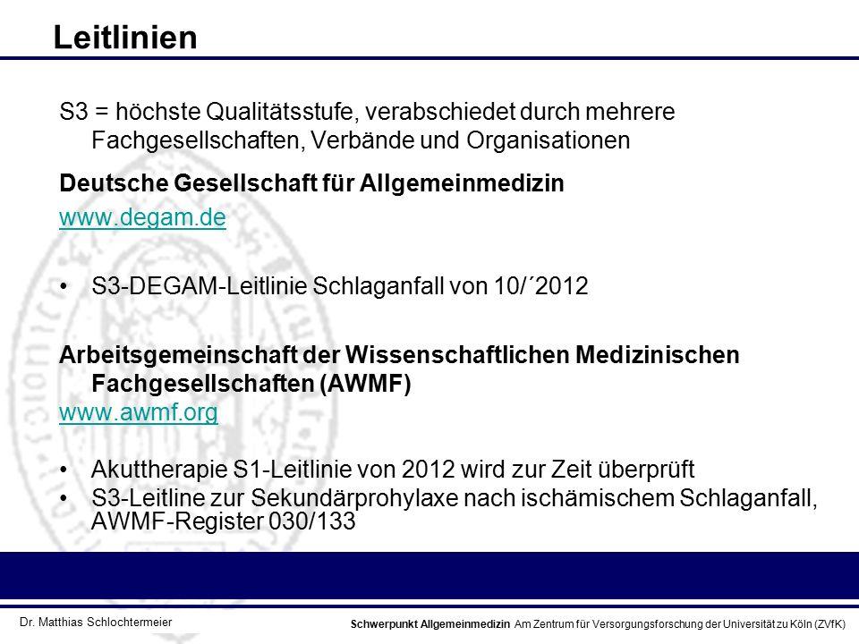 Schwerpunkt Allgemeinmedizin Am Zentrum für Versorgungsforschung der Universität zu Köln (ZVfK) © Prof. Dr. J.W. Robertz Leitlinien S3 = höchste Quali