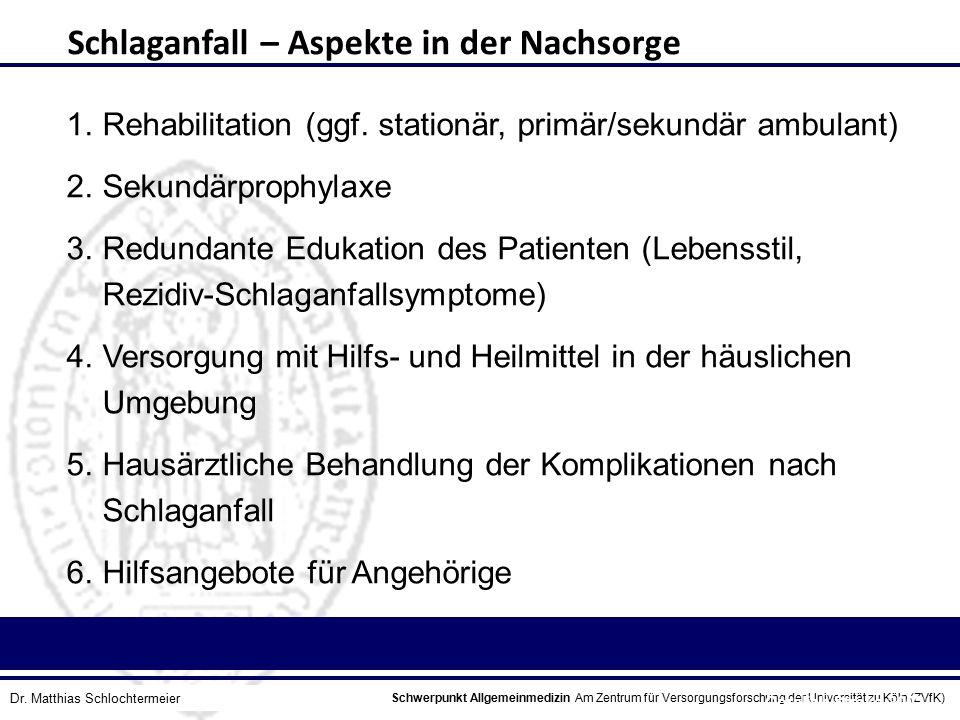 Schwerpunkt Allgemeinmedizin Am Zentrum für Versorgungsforschung der Universität zu Köln (ZVfK) © Prof. Dr. J.W. Robertz 1.Rehabilitation (ggf. statio