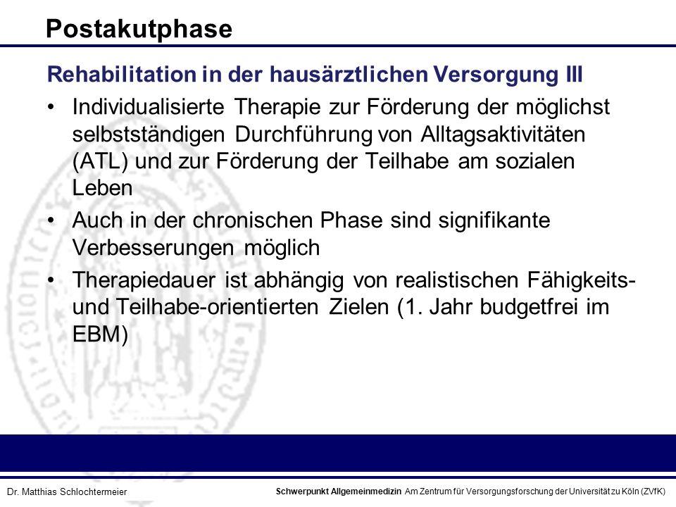 Schwerpunkt Allgemeinmedizin Am Zentrum für Versorgungsforschung der Universität zu Köln (ZVfK) © Prof. Dr. J.W. Robertz Postakutphase Rehabilitation