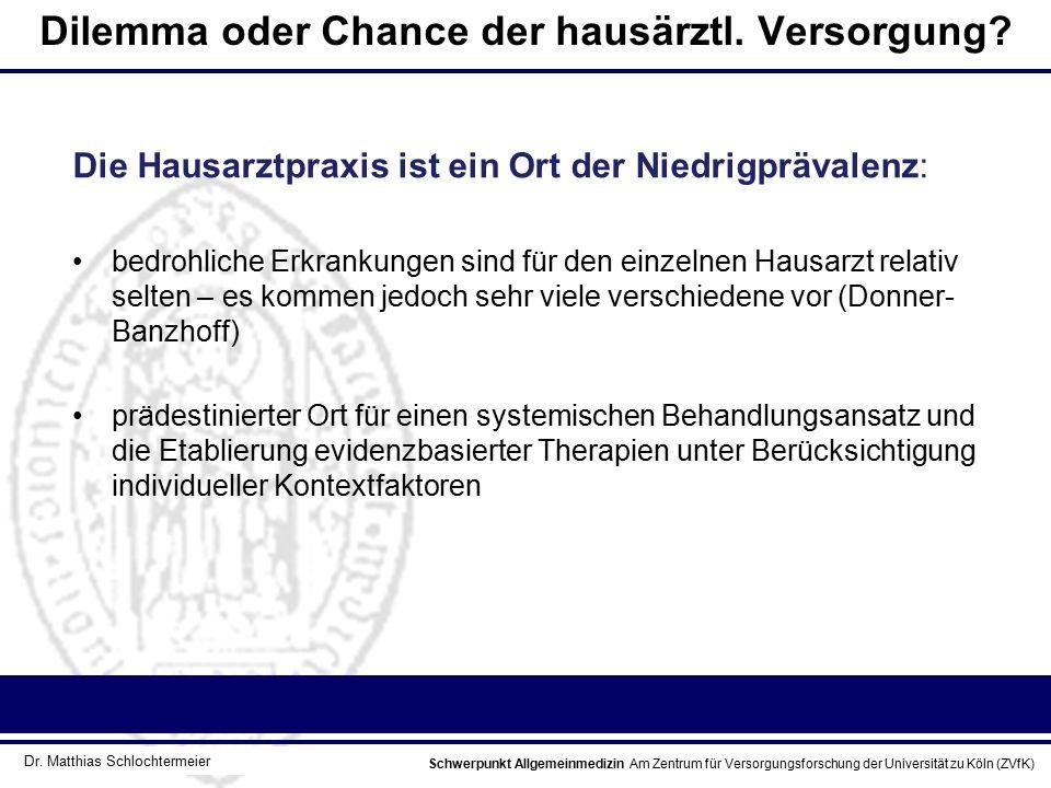Schwerpunkt Allgemeinmedizin Am Zentrum für Versorgungsforschung der Universität zu Köln (ZVfK) © Prof. Dr. J.W. Robertz Dilemma oder Chance der hausä