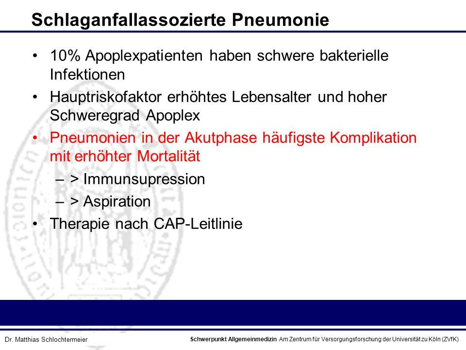 Schwerpunkt Allgemeinmedizin Am Zentrum für Versorgungsforschung der Universität zu Köln (ZVfK) © Prof. Dr. J.W. Robertz Schlaganfallassozierte Pneumo