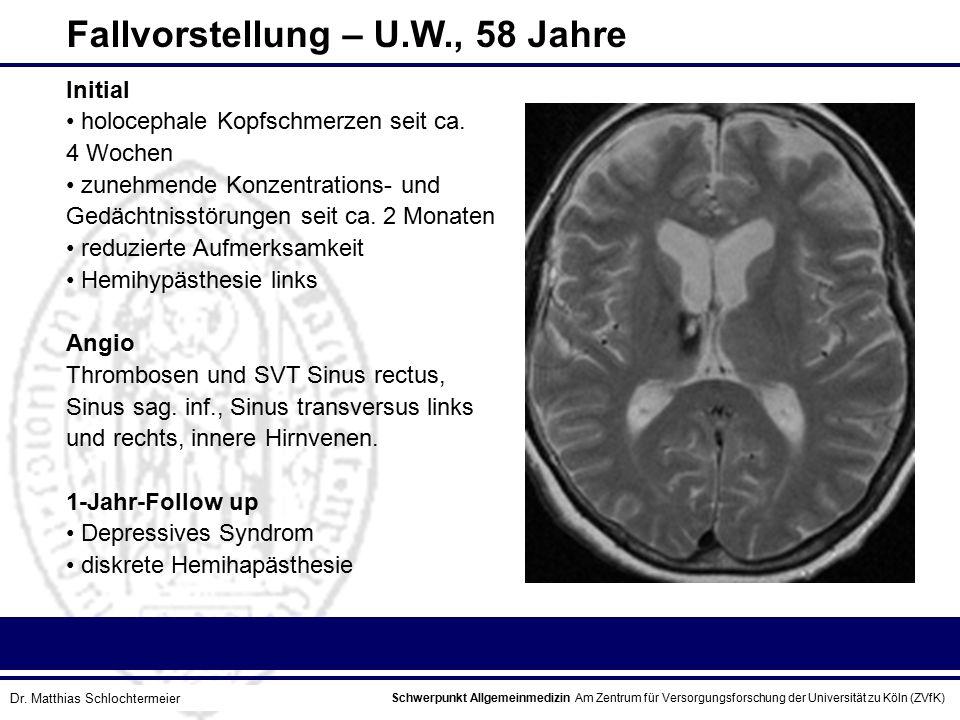 Schwerpunkt Allgemeinmedizin Am Zentrum für Versorgungsforschung der Universität zu Köln (ZVfK) © Prof. Dr. J.W. Robertz Initial holocephale Kopfschme