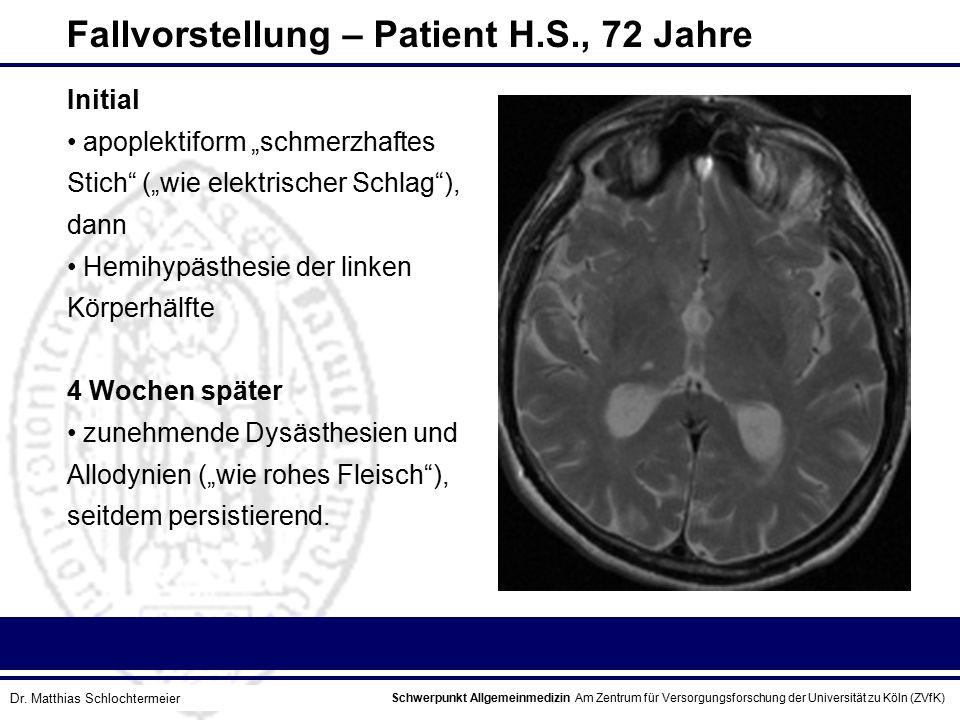 Schwerpunkt Allgemeinmedizin Am Zentrum für Versorgungsforschung der Universität zu Köln (ZVfK) © Prof. Dr. J.W. Robertz Fallvorstellung – Patient H.S
