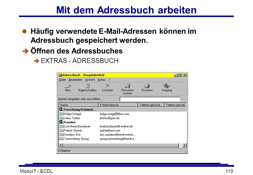 Modul 7 - ECDL110 Mit dem Adressbuch arbeiten l Häufig verwendete E-Mail-Adressen können im Adressbuch gespeichert werden.