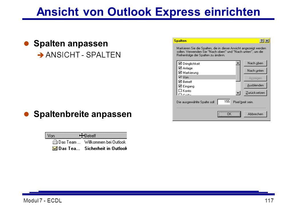 Modul 7 - ECDL117 Ansicht von Outlook Express einrichten l Spalten anpassen è ANSICHT - SPALTEN l Spaltenbreite anpassen