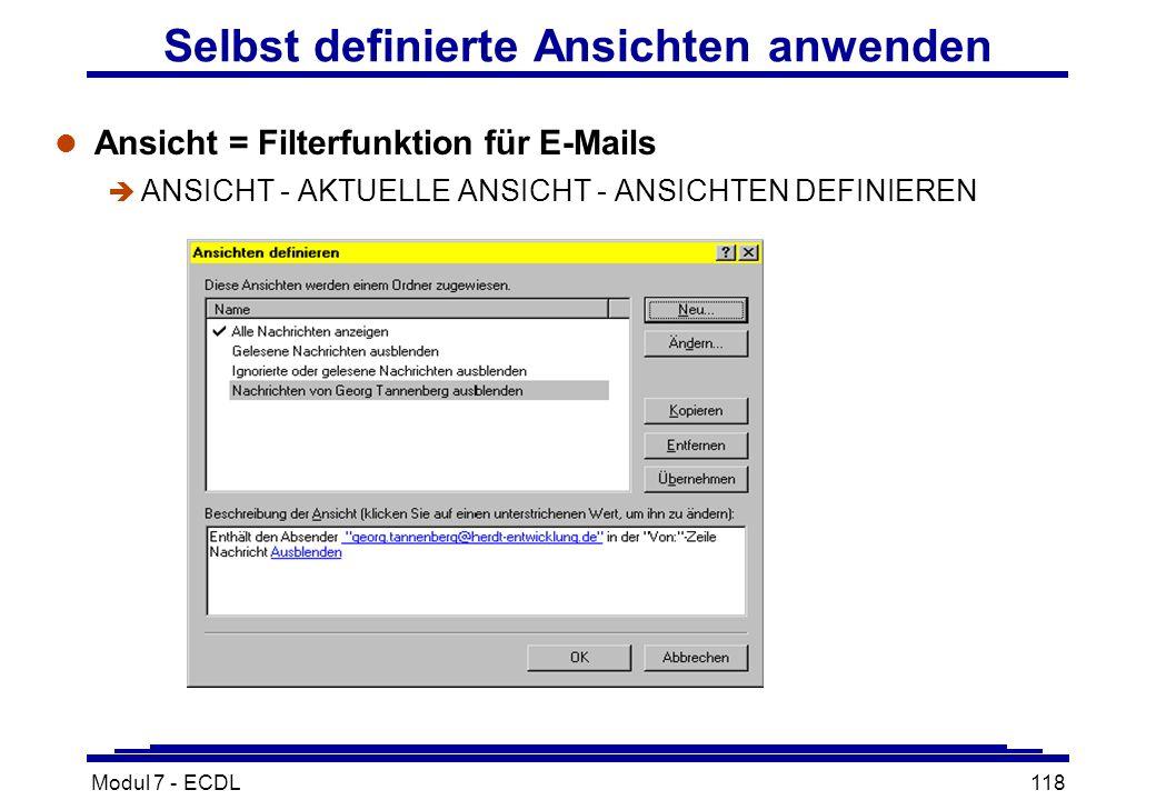 Modul 7 - ECDL118 Selbst definierte Ansichten anwenden l Ansicht = Filterfunktion für E-Mails è ANSICHT - AKTUELLE ANSICHT - ANSICHTEN DEFINIEREN