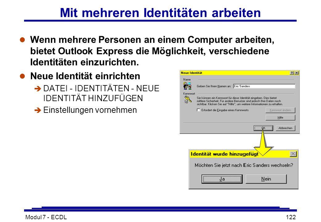 Modul 7 - ECDL122 Mit mehreren Identitäten arbeiten l Wenn mehrere Personen an einem Computer arbeiten, bietet Outlook Express die Möglichkeit, verschiedene Identitäten einzurichten.