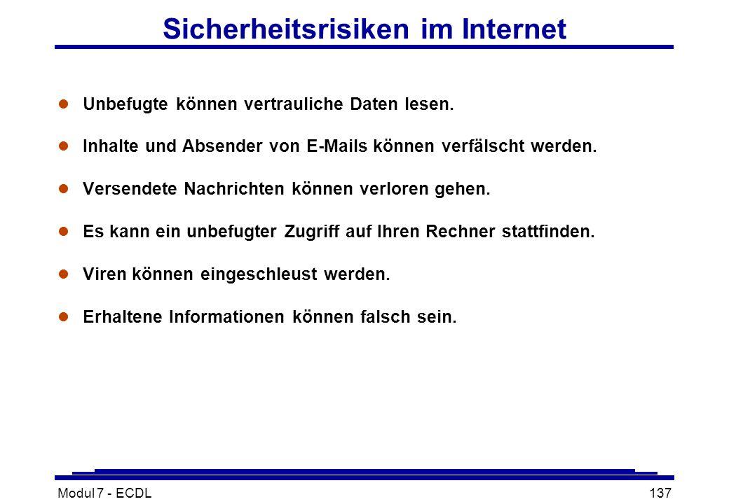 Modul 7 - ECDL137 Sicherheitsrisiken im Internet l Unbefugte können vertrauliche Daten lesen.